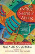 The true secret of writing - Nathalie Goldberg