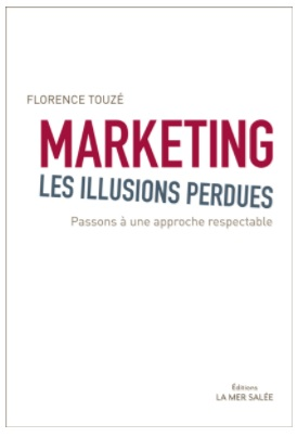 Marketing, les illusions perdues de Florence Touzé aux éditions La Mer salée